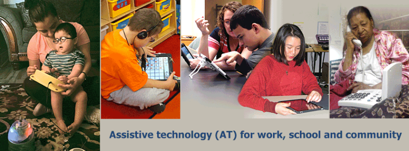 Assistive technology (AT) for work, school and community. Shows people of different ages using tablets and accessible phones and switches.