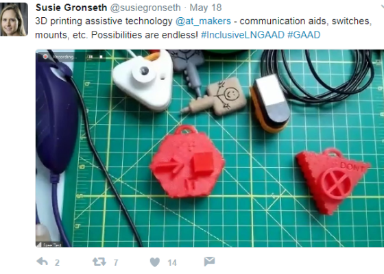 Tweet from Susie Gronset @susiegronseth with photo of 3D printed A T objects. 3D printing assistive technology @at_makers, communication aids, switches, mounts, etc. Possibilities are endless. #InclusiveLNGAAD #GAAD