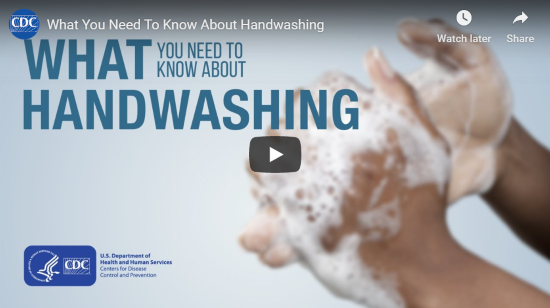 Go to CDC What you need to know about handwashing video (no audio).