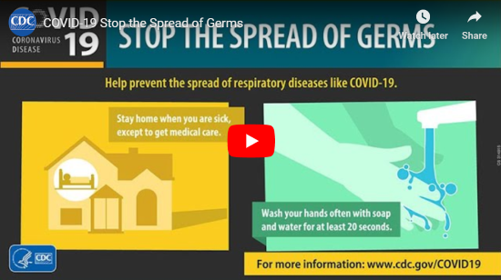 Go to the CDCs COVID-19 Stop the Spread of Germs video (no audio).)